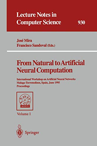 From Natural to Artificial Neural Computation: International Workshop on Artificial Neural Networks, Malaga-Torremolinos, Spain, June 7 – 9, 1995 Proceedings (Lecture Notes in Computer Science (930))の詳細を見る