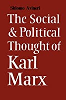 Social Political Thought Karl Marx (Cambridge Studies in the History and Theory of Politics)