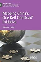 Mapping China's 'One Belt One Road' Initiative (International Political Economy Series)