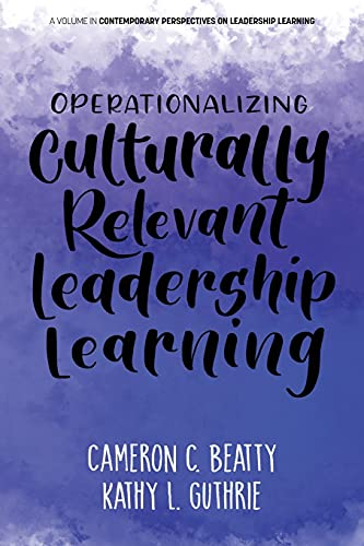 Compare Textbook Prices for Operationalizing Culturally Relevant Leadership Learning  ISBN 9781648026584 by Beatty, Cameron,Guthrie, Kathy