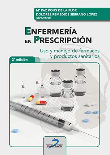 Enfermería En Prescripción (2ª Edición): Uso y manejo de fármacos y productos sanitarios