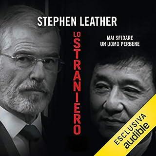 Lo straniero     Mike Cramer 1              Di:                                                                                                                                 Stephen Leather                               Letto da:                                                                                                                                 Valerio Amoruso                      Durata:  13 ore e 22 min     22 recensioni     Totali 4,6