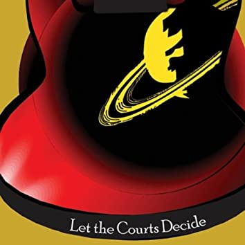 Let The Courts Decide