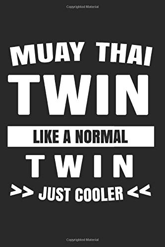 Muay Thai Twin Like A Normal Twin Just...