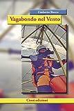 Vagabondo nel vento: Esperienze, racconti e avventure di un pilota fotografo (Italian Edition)
