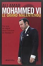 Mohammed VI - Le grand malentendu. Dix ans de règne dans l'ombre de Hassan II d'Ali Amar