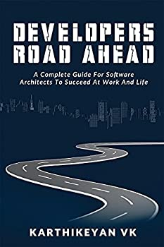 Developers Road ahead   A Complete Guide For Software Architects To Succeed At Work And Life