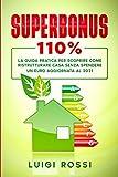 superbonus 110%: la guida pratica per scoprire come ristrutturare casa senza spendere un euro aggiornata al 2021
