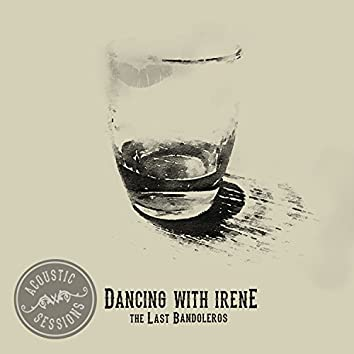 Dancing With Irene (Acoustic Sessions)