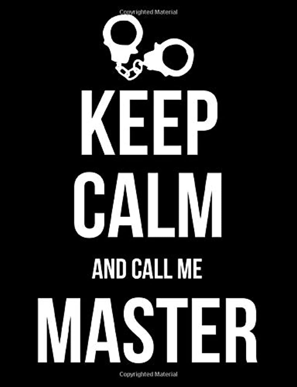 期待タイプ突き出すKeep Calm and Call Me Master: BDSM Dominant Submissive Adult Journal Notebook 120 lined pages 6.44