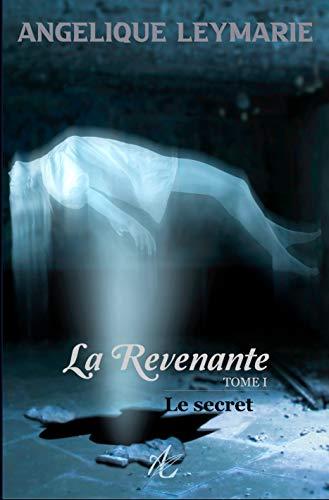 La Revenante: Tome I, Le Secret (Thriller fantastique) (French Edition)