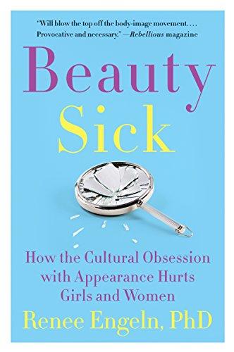 Beauty Sick: How the Cultural Ob...