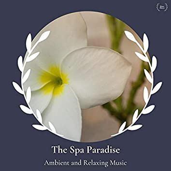 The Spa Paradise - Ambient And Relaxing Music
