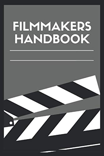 Filmmakers Handbook: A 120 Pages Premium College Lined Notebook for Work, School or Writing - Great Journal For Women, Men or Kids - Elegant Notebook for Writing Random Thoughts.