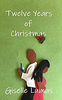 Twelve Years of Christmas by [Giselle Lumas]
