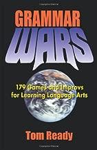 Grammar Wars: 179 games & Improvs for Learning Language Arts
