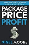 Package, Price, Profit: The Essential Guide to Packaging and Pricing Your MSP Plans...