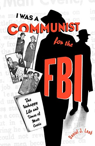 'I Was a Communist for the FBI': The...