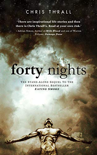 Forty Nights: My Escape From Crystal Meth Hell (Eating Smoke Series Book 2) (English Edition)