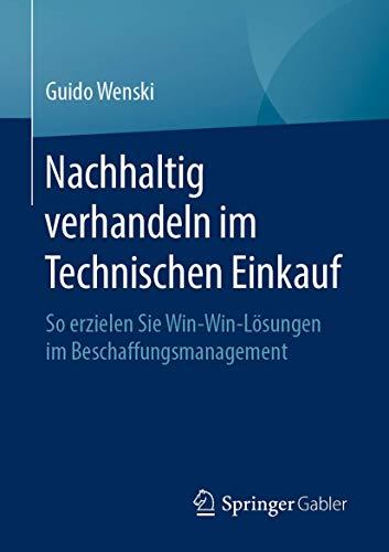 Nachhaltig verhandeln im Technischen Einkauf: So erzielen Sie Win-Win-Lösungen im Beschaffungsmanagement