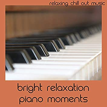 Bright Relaxation Piano Moments