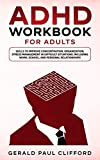 ADHD Workbook for Adults: Skills to Improve Concentration, Organization, Stress Management in Difficult Situations: Including Work, School, and Personal Relationships (English Edition)