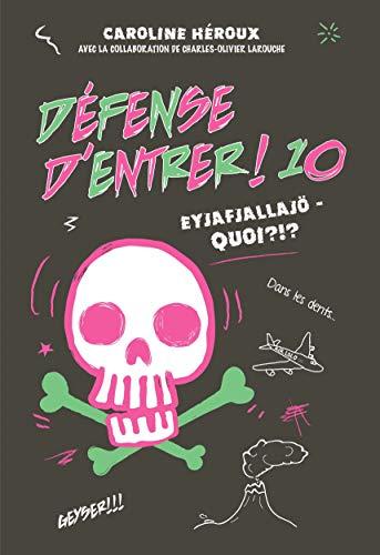 Défense d'entrer! 10 : Eyjafjallajö-quoi ?!?