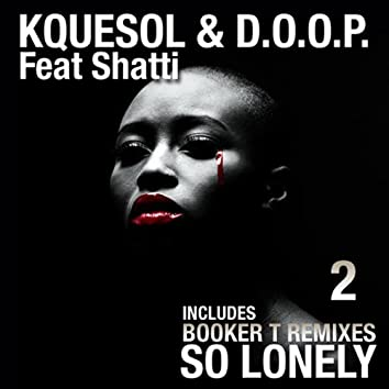 So Lonely (Booker T Remixes)