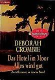 Das Hotel im Moor /Alles wird gut: Zwei Romane in einem Band (Goldmann Allgemeine Reihe) von Deborah Crombie