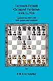 Tarrasch French Guimard Variation With 3. ... Nc6 Updated In 2011 With New Games-Schiller, Eric