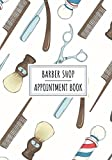 Barber Shop Appointment Book: Professional Barbers Salon Log Book For Beard Cutter | Keep Track And Review All Details About Your Daily Barbering ... Client Name and More On 100 Detailed Sheets