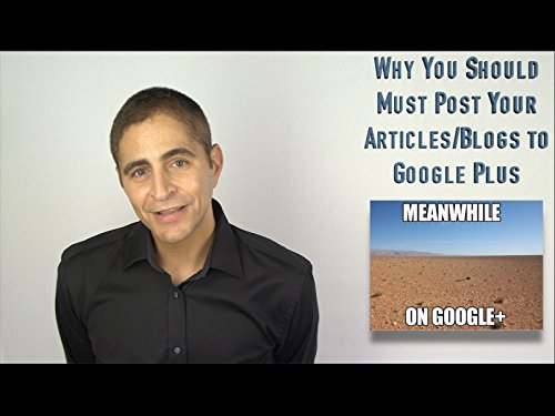 SECTION 41: Important Non-LinkedIn Tips to Ensure Recruiters Notice You (the Right Way Only). Plus Why You Should Must Post Your Articles/Blogs to Google Plus
