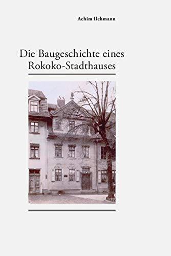 Die Baugeschichte eines Rokoko-Stadthauses
