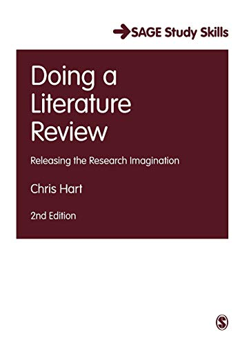 Compare Textbook Prices for Doing a Literature Review: Releasing the Research Imagination SAGE Study Skills Series Second Edition ISBN 9781526419217 by Hart, Chris