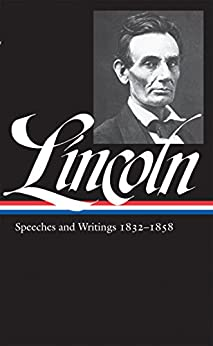 Abraham Lincoln: Speeches and Writings Vol. 1 1832-1858 (LOA #45) (Library of America Abraham Lincoln Edition) by [Abraham Lincoln, Don E. Fehrenbacher]
