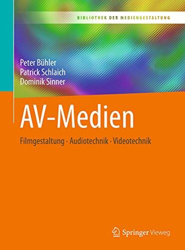 AV-Medien: Filmgestaltung – Audiotechnik – Videotechnik (Bibliothek der Mediengestaltung)