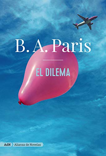 El dilema (AdN) (AdN Alianza de Novelas) de [B. A. Paris, Pilar de la Peña Minguell]