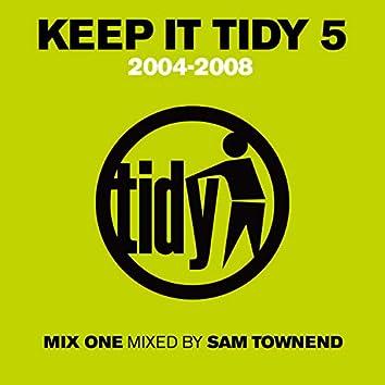 Keep It Tidy 5: 2004 - 2008