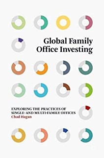 Global Family Office Investing: Exploring the Practices of Single- and Multi-Family Offices