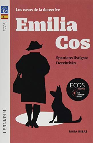 Emilia Cos: Spaniens listigste Detektivin: Ecos-Krimis zum Spanischlernen / Lektüre (Spotlight Lektüren – Krimis)
