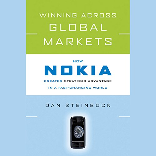 Winning Across Global Markets: How Nokia Creates Strategic Advantage in a Fast-Changing World cover art
