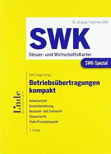 SWK-Spezial Betriebsübertragungen kompakt: Arbeitsrecht. Gewerbeordnung. Bestand- und Zivilrecht. Steuerrecht. Viele Praxisbeispiele
