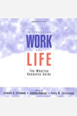 Integrating Work and Life: The Wharton Resource Guide Loose Leaf
