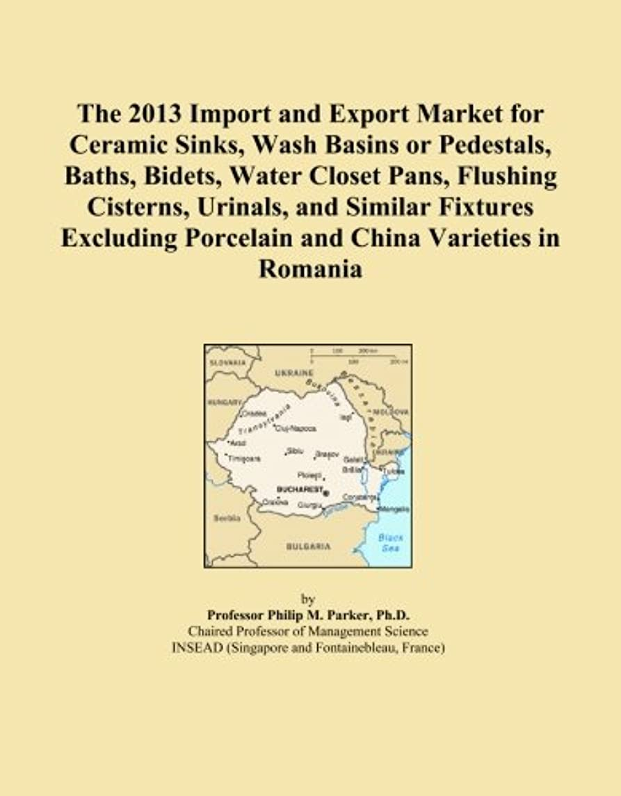 The 2013 Import and Export Market for Ceramic Sinks, Wash Basins or Pedestals, Baths, Bidets, Water Closet Pans, Flushing Cisterns, Urinals, and ... Porcelain and China Varieties in Romania