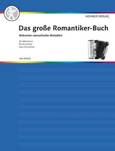 Das große Romantiker-Buch: Bekannte, romantische Melodien. Akkordeon. (Das große Akkordeonbuch)