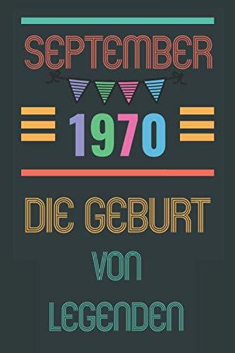 September 1970 Die Geburt von Legenden: Geburtstag 50 Jahre Geschenkideen Männer Frauen || 110 Seiten (6 x 9) Zoll || Geboren september || Lustiges ... Freunde, Mitarbeiter, Männer & Frauen