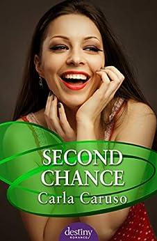 Second Chance: Destiny Romance by [Carla Caruso]