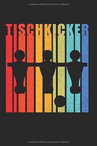Tischfußball Tischkicker: Tischkicker & Tischfußball Notizbuch 6'x9' Tischfußballer Geschenk für Kickern & Kneipe