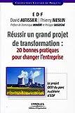 Réussir un grand projet de transformation - 20 bonnes pratiques pour changer l'entreprise. Le projet OEEI du parc nucléaire d'EDF