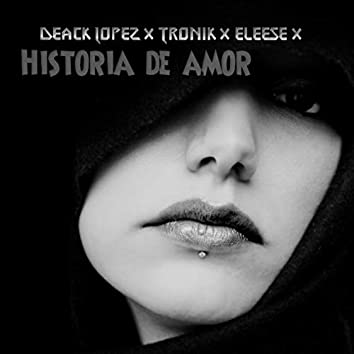 Historia de Amor (feat. Eleese, Tronik)